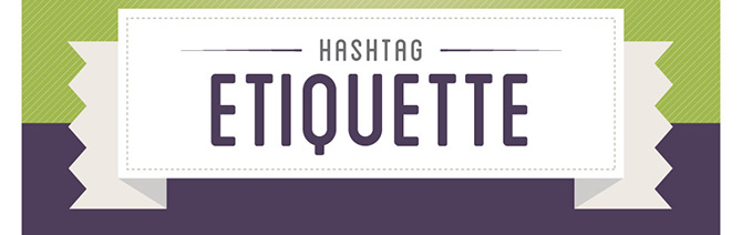 What are the Hashtag Etiquettes?