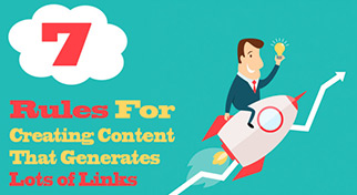 7 Rules for Creating Content That Generates Loads of Links!