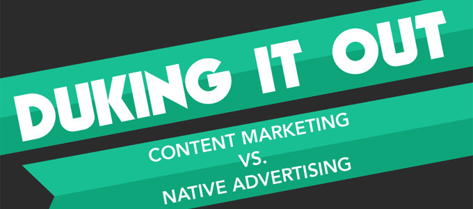 Native Advertising vs Content Marketing: What to Choose?