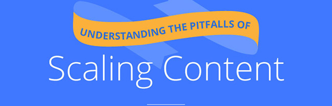 Avoiding the Pitfalls of Scaling Quality Content