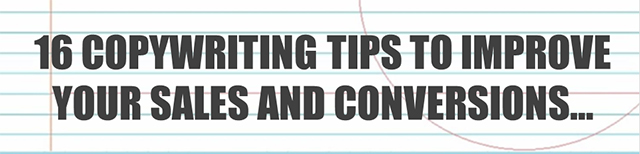 16 Copywriting Tips to Improve Your Sales and Conversions