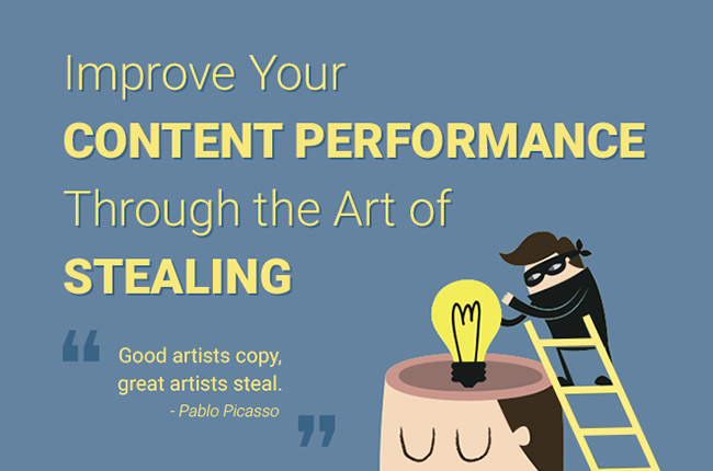What You Can Steal From Other Blogs To Improve Your Own Content