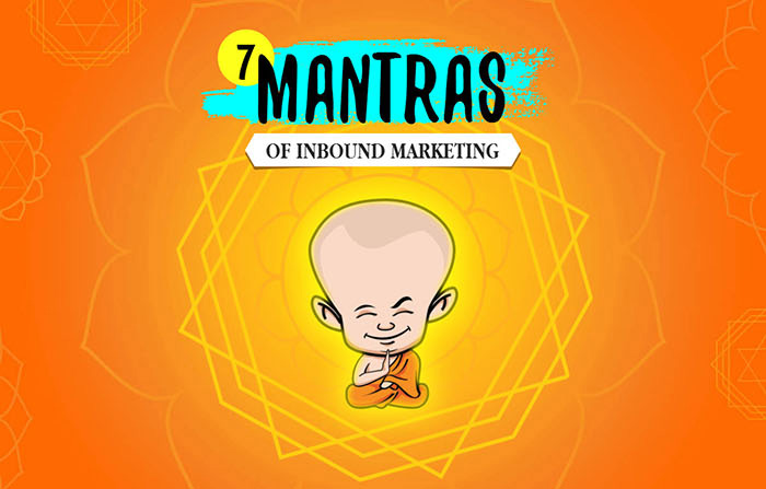 Content Enlightenment: 7 Mantras Of Inbound Marketing