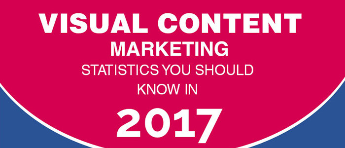 Visual Content Marketing Statistics You Should Know In 2017