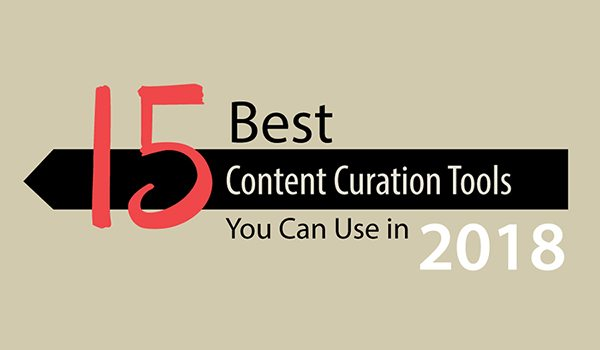 15 Best Content Curation Tools You Can Use In 2018
