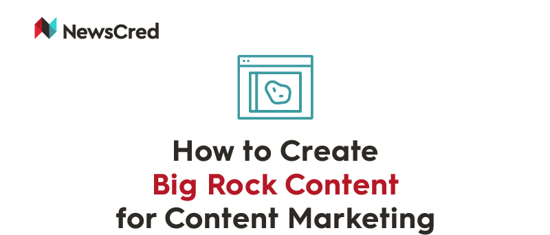 How to Create Big Rock Content For Content Marketing?