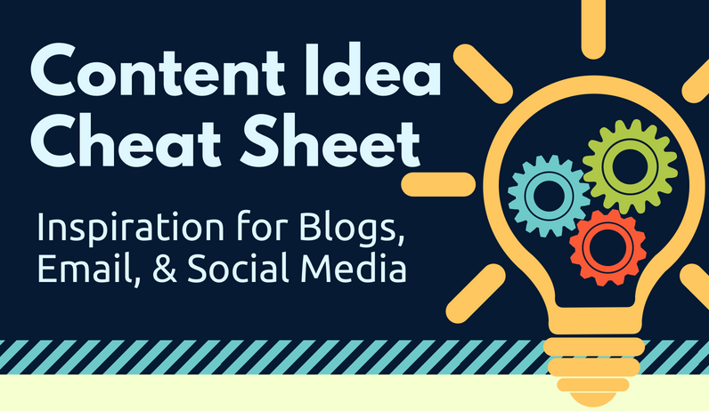 Content Idea Cheat Sheet