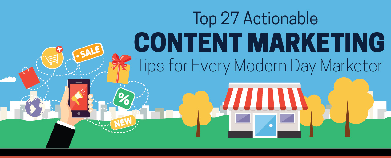 Top 27 Actionable Content Marketing Tips for Every Modern Day Marketer