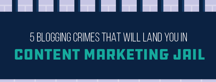 Blogging for Business: Avoid These 5 Crimes