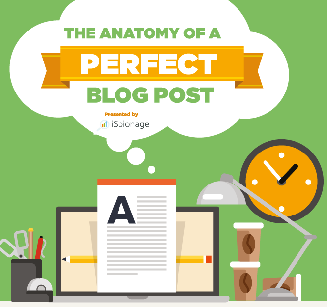 The Anatomy Of A Perfect Blog Post… There is More to Blogging Than Quality Content
