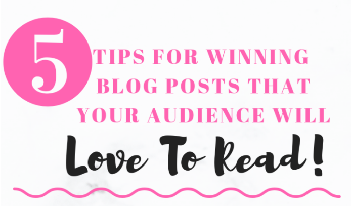 Weekly Infographic 5 Tips For Winning Blog Posts That Your Audience Will Love To Read Content Remarketing