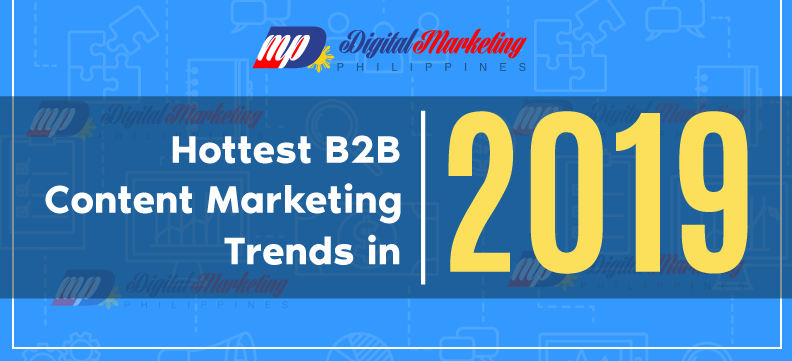Hottest B2B Content Marketing Trends in 2019!