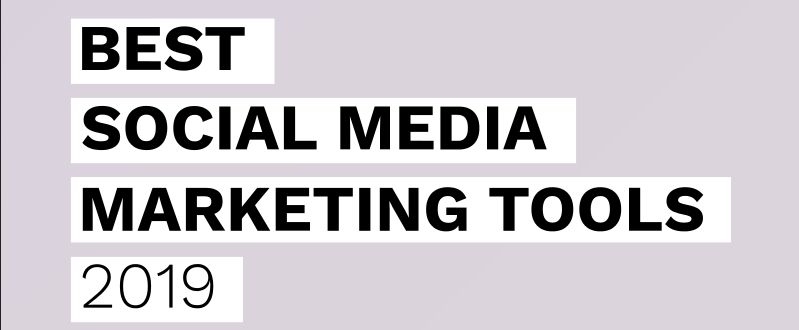 10 of the best social media marketing tools for 2019!